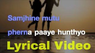 Samjhine Mutu  -  Lyrics | Karaoke