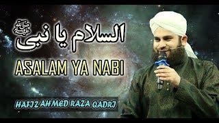 Asalam Ya Nabiﷺ | Hafiz Ahmed Raza Qadri | 24 Sehar Transmission | Ramadan 2018