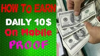 How to earn Daily 10$ money on Mobile Phone {2017}{without Root}