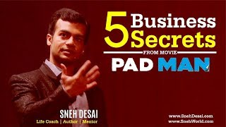 5 Business Secrets from PADMAN Movie in Hindi | Sneh Desai (Life Coach - Author - Mentor)