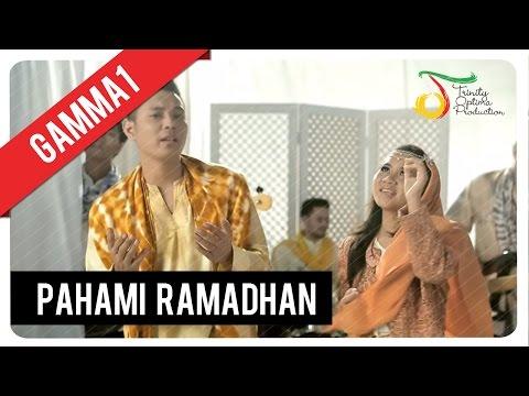Gamma1 Pahami Ramadhan Official Video Clip