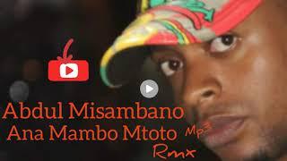 Abdul Misambano - Ana Mambo Mtoto Rmxx TAARAB Mp3