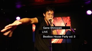 Gene Shinozaki LIVE at the 3rd Beatbox House Party