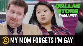 Mom Forgets I'm Gay - Dollar Store Therapist