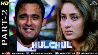 Hulchul - Part 2 | Amrish Puri, Akshaye Khanna & Kareena Kapoor | Best Bollywood Movie Scenes