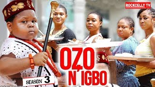 OZO N'IGBO SEASON 4 (New Movie)| 2019 NOLLYWOOD MOVIES