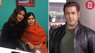 Priyanka Chopra Meets Malala Yousafzai | Salman Khan Returns From His International Trip