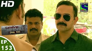 Crime Patrol Dial 100 - क्राइम पेट्रोल - Dwand-2 - Episode 153 - 25th May, 2016