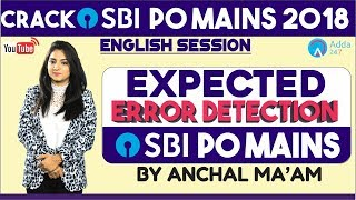 SBI PO   EXPECTED ERROR DETECTION IN SBI PO MAINS 2018    ENGLISH   Anchal mam