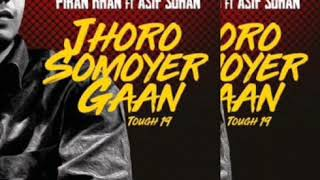 (Tough 19)Part 3- Jhoro Shomoyer Gaan-Piran khan Ft Asif Sohan||WaveBeatz Soundlab