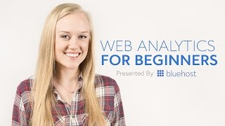 Web Analytics for Beginners - Presented by Bluehost
