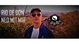 RIO DE DON - NED MIT MIR {RIO FILMZ} (Produced by DEMIEN RECORDS)