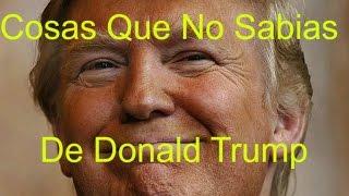 Cosas Que No Sabias De Donald Trump (Millonario Odiado)