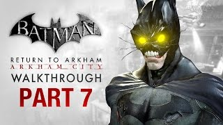 Batman: Return to Arkham City Walkthrough - Part 7 - The Only Way In