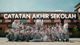 Catatan Akhir Sekolah 2018 - SMAN 1 Sintang