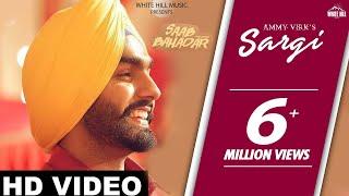 New Punjabi Song 2017- Sargi- Saab Bahadar - Ammy Virk-Nimrat Khaira - Latest Punjabi Songs 2017