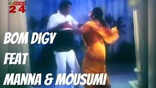 Bom Diggy ft  Manna Moushumi