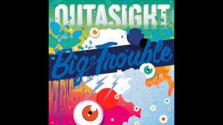 Outasight - Big Trouble (Song/Audio)