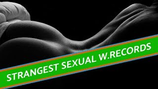 The strangest sexual world records