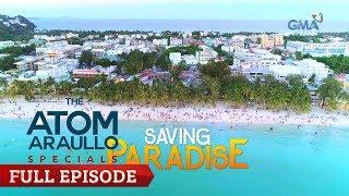 The Atom Araullo Specials: Saving Paradise | Full Episode