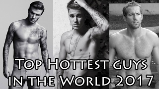 World's Hottest and Sexiest guys in Year 2017 - Hottest Celebrities in Hollywood 2017