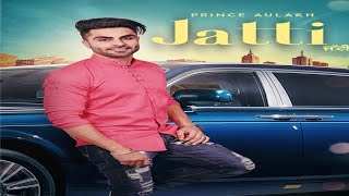 Jatti – Prince Aulakh – Desi Crew-being punjabi