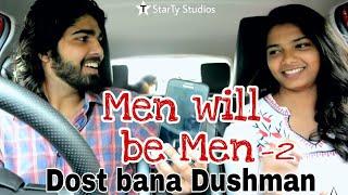 Men Will Be Men Part-2 | Dost bana Dushman - Directed by AJAY TYAGI | StarTy Studios | 2017