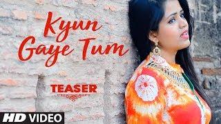 Kyun Gaye Tum: Priyanka Bhattacharya (Song Teaser) | Pop Chartbusters