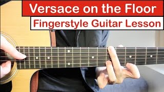 Versace on the Floor (Bruno Mars)   Fingerstyle Guitar Lesson (Tutorial) How to play Fingerstyle
