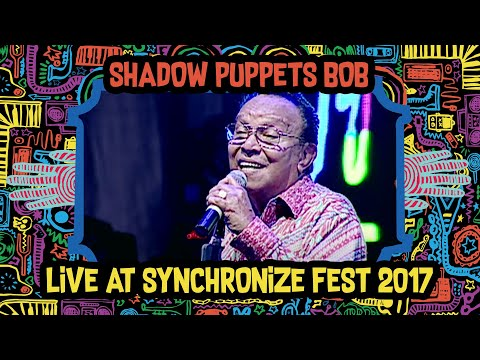 Shadow Puppets Meets Bob Tutupoli Live at SynchronizeFest - 6 Oktober 2017