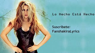 Shakira - Lo Hecho Está Hecho [Lyrics]