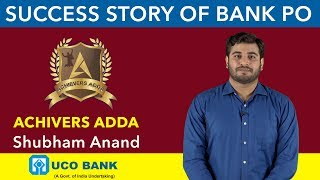 Achievers Adda | Success Story Of Shubham Anand (UCO BANK PO) -Online Coaching for SBI IBPS