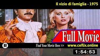 Il vizio di famiglia (1975) Full Movie Online