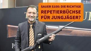 Sauer S100: Die Richtige Repetierbüchse Für Jungjäger?