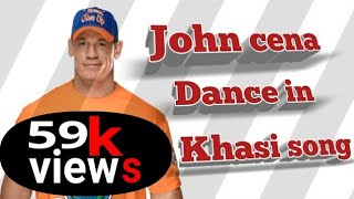 John cena dance in khasi song😱😱≈new≈video