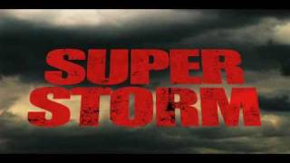 Super Storm Official Movie Trailer