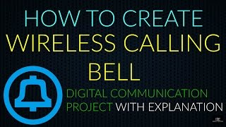 How to create a Wireless Calling Bell (Digital Communication Project)