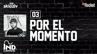 03. Por el momento - Nicky jam ft Plan B (Álbum Fénix)