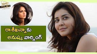 Sweety Anushka Warning to Young Actress Raashi Khanna ! || Filmy Focus