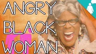 Stereotypology: Angry Black Women