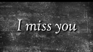 I Miss U | Whatsapp status | SAD😢