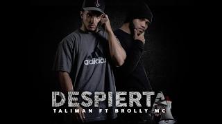Despierta - Taliman Ft Brolly Mc