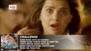 HATA AE HASEENA - Pawan Singh & Honey Bee - हटs ए हसीना - Challenge Movie Song 2017 - Team Film