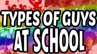Types of Guys at School | CB