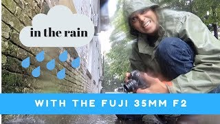 SOAKED! In the Rain with The Fuji 35mm! (And Fuji X-T2)