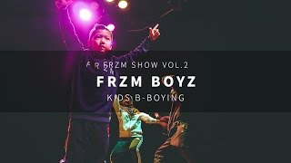 FRZM SHOW vol.2 | FRZM BOYZ | Kids B boying Class