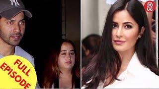 Varun & Natasha Back On Good Terms | Katrina Hikes Her Fees After