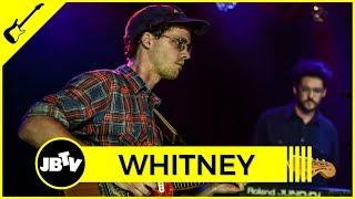 Whitney - Golden Days | Live @ JBTV