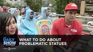 What to Do About Problematic Statues - The Daily Show