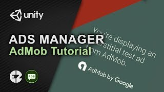 How to use AdMob with Unity - AdMob Tutorial for Ez Ads - Professional Ads Manager for Unity